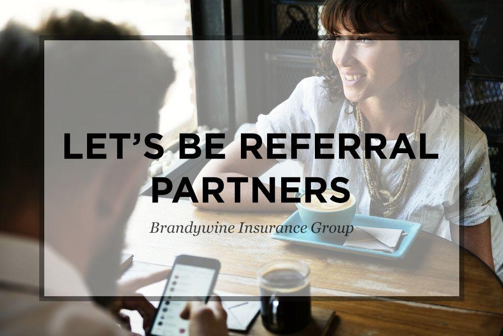Refer a friend to Brandy Wine insurance